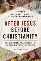 After Jesus, Before Christianity: A...