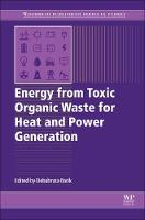 Energy from Toxic Organic Waste for...