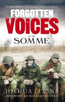 Forgotten Voices of the Somme: The...