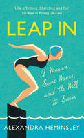 Leap in: A Woman, Some Waves and the...