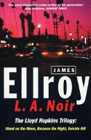 L.A. Noir: The Lloyd Hopkins Trilogy:...
