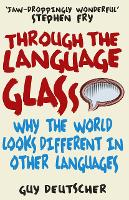 Through the Language Glass: Why The...