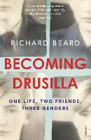 Becoming Drusilla: One Life, Two...