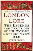 London Lore: The legends and...