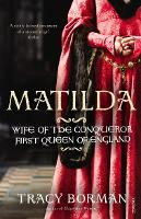 Matilda: Wife of the Conqueror, First...