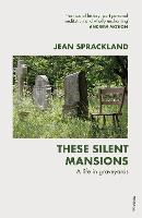 These Silent Mansions: A life in...