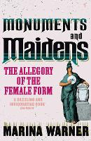 Monuments And Maidens: The Allegory ...