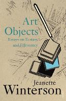 Art Objects: Essays on Ecstasy and...