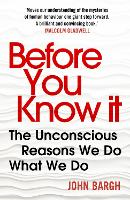 Before You Know It: The Unconscious...