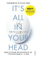 It's All in Your Head: True Stories ...
