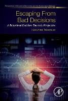 Escaping from Bad Decisions: A...