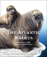The Atlantic Walrus: Biological,...