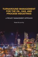 Turnaround Management for the Oil,...