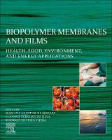 Biopolymer Membranes and Films:...