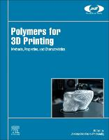 Polymers for 3D Printing: Methods,...