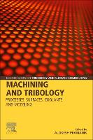 Machining and Tribology: Processes,...