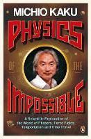 Physics of the Impossible: A...