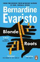Book cover for Blonde Roots: From the Booker prize-winning author of Girl, Woman, Other