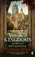 Vanished Kingdoms: The History of...