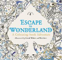 Escape to Wonderland: A Colouring ...
