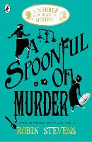 A Spoonful of Murder: A Murder Most...
