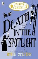 Death in the Spotlight: A Murder Most...