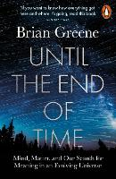 Until the End of Time: Mind, Matter,...