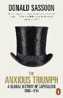 The Anxious Triumph: A Global History...