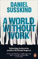 A World Without Work: Technology,...