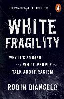 White Fragility: Why It's So Hard for...
