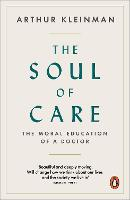 The Soul of Care: The Moral Education...