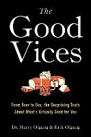 The Good Vices: From Beer to Sex, the...