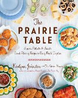 The Prairie Table: Suppers, Potlucks ...