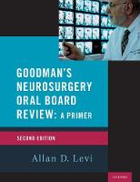 Goodman's Neurosurgery Oral Board...