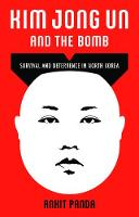 Kim Jong Un and the Bomb: Survival ...
