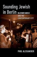 Sounding Jewish in Berlin: Klezmer...