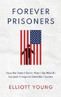 Forever Prisoners: How the United...