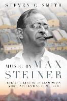 Music by Max Steiner: The Epic Life ...