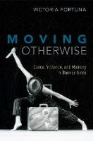Moving Otherwise: Dance, Violence, ...