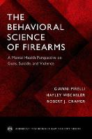 The Behavioral Science of Firearms:...
