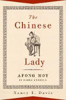 The Chinese Lady: Afong Moy in Early...
