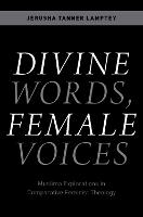 Divine Words, Female Voices: Muslima...