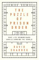 The Puzzle of Prison Order: Why Life...