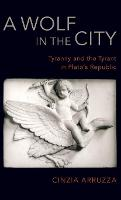 A Wolf in the City: Tyranny and the...