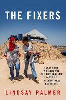 The Fixers: Local News Workers and ...