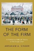 The Form of the Firm: A Normative...