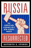 Russia Resurrected: Its Power and...