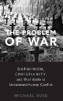 The Problem of War: Darwinism,...