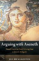Arguing with Aseneth: Gentile Access...
