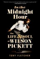In the Midnight Hour: The Life and...
